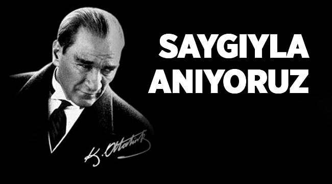 Atatürk'ü kaybedişimizin 81. yılında anıyoruz